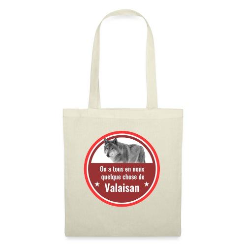 On a tous en nous qqch de Valaisan - Même le loup - Stoffbeutel