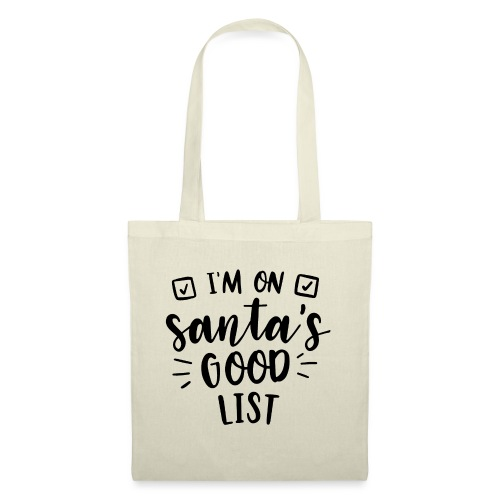 I m on Santa s good list - Tote Bag