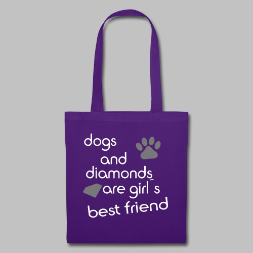 dogs and diamonds are girls best friend - Stoffbeutel