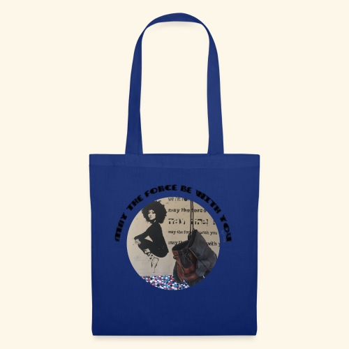 May the Force be with You - Tote Bag