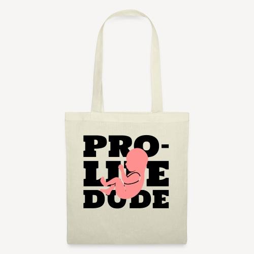 PRO-LIFE DUDE - Tote Bag