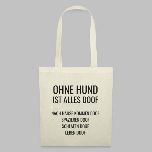 OHNE HUND IST ALLES DOOF - Black Edition - Stoffbeutel