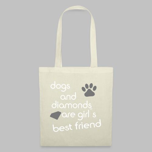 dogs and diamonds are girls best friend - Stoffbeutel