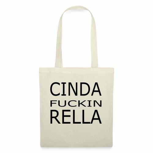 Cinda fuckin Rella - Stoffbeutel