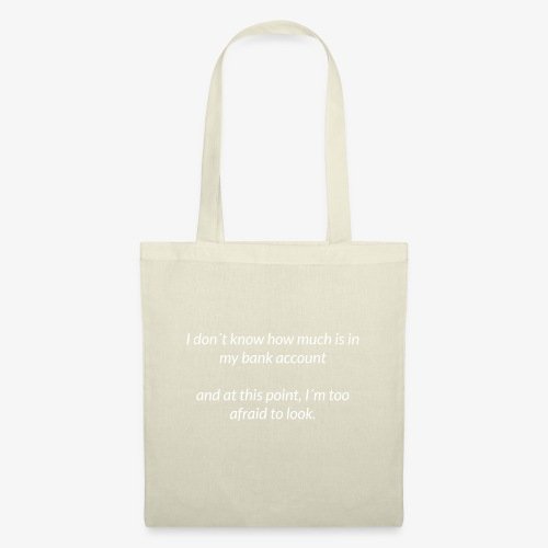Afraid To Look At Bank Account - Tote Bag