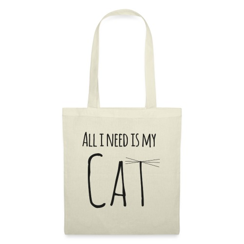 All i need is my cat - Stoffbeutel
