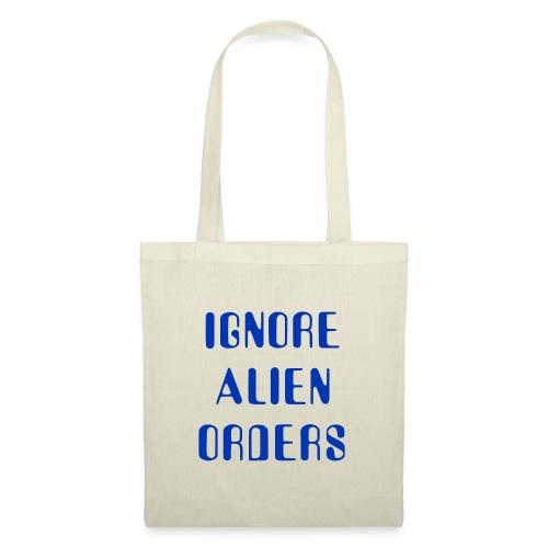 Ignore Alien Orders - Borsa di stoffa