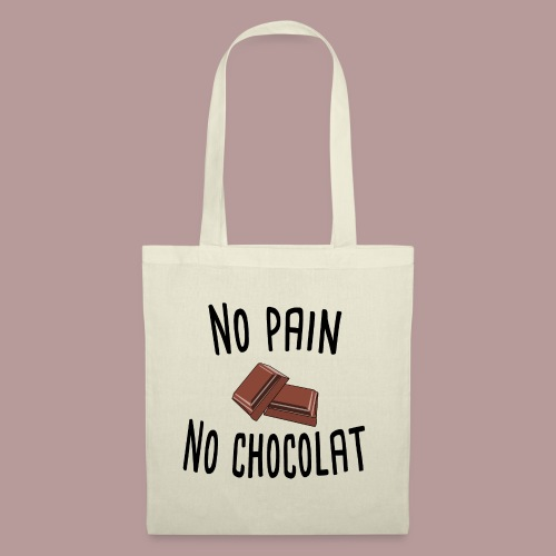No pain no chocolat citation drôle - Sac en tissu