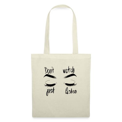 Dont watch just listen - Tote Bag