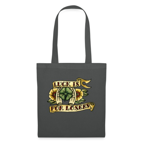 Luck Is For Losers - Tote Bag