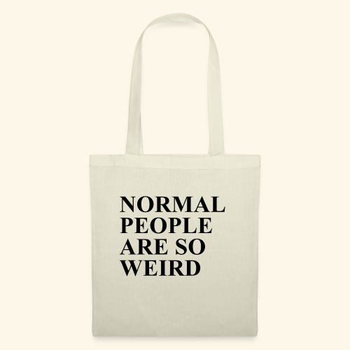 Normal people are so weird - Stoffbeutel