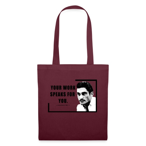 Your Work Speaks for You - Borsa di stoffa
