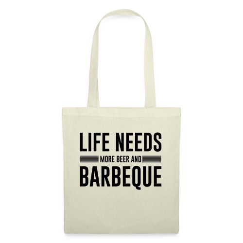 life needs more beer and barbeque - Stoffbeutel