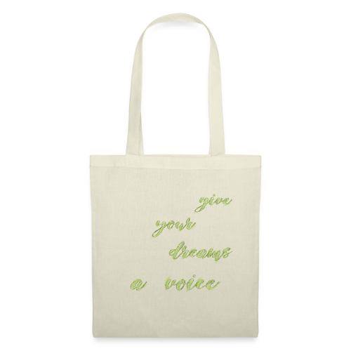 Give your dreams a voice - Tote Bag
