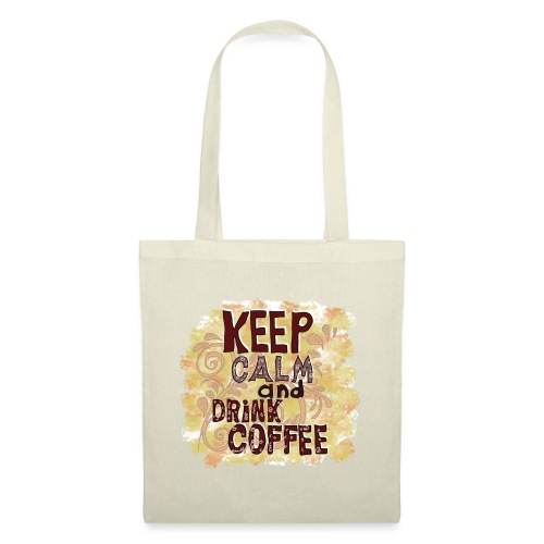 Keep Calm and Drink Coffee - Stoffbeutel
