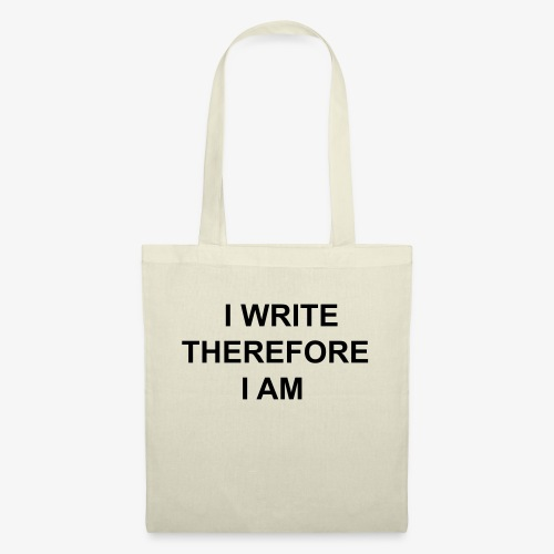 I Write Therefore I Am - Writers Slogan! - Tote Bag