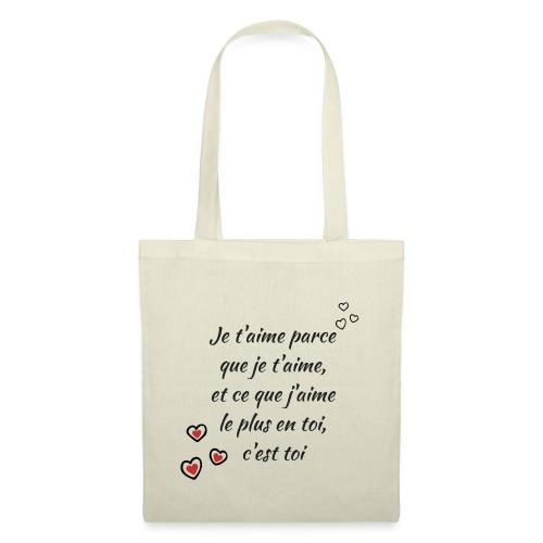 Je t aime parce que je t aime message d'amour - Tote Bag