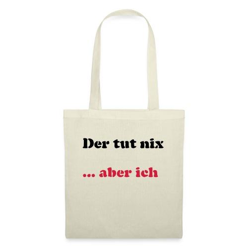 Der tut nix/was - Stoffbeutel