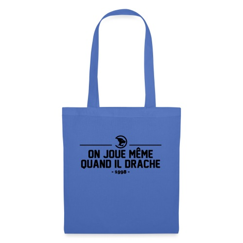 On Joue Même Quand Il Dr - Tote Bag