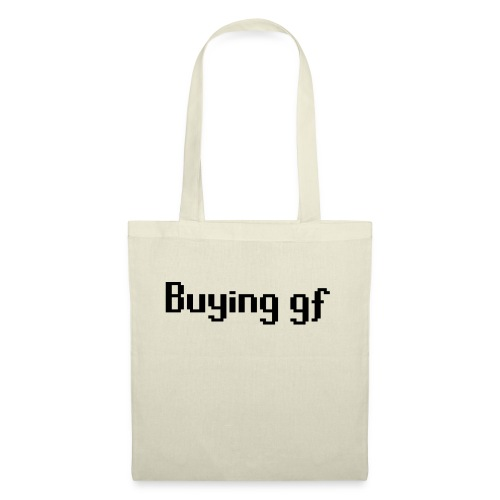 Buying gf - Tote Bag