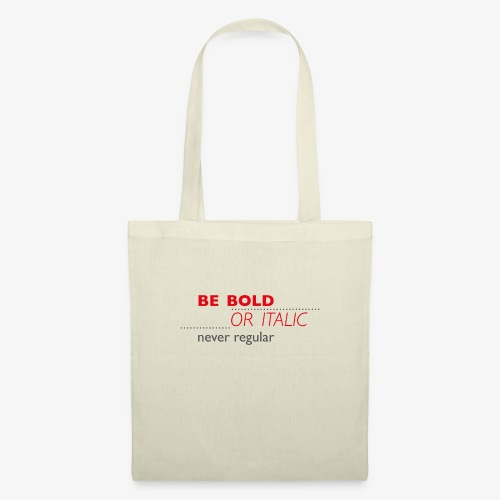 be bold or italic - but please - never regular - Stoffbeutel