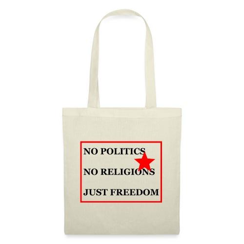 No Politics. No Religions. Just Freedom! - Stoffbeutel