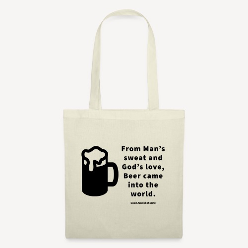 BEER CAME INTO THE WORLD - Tote Bag