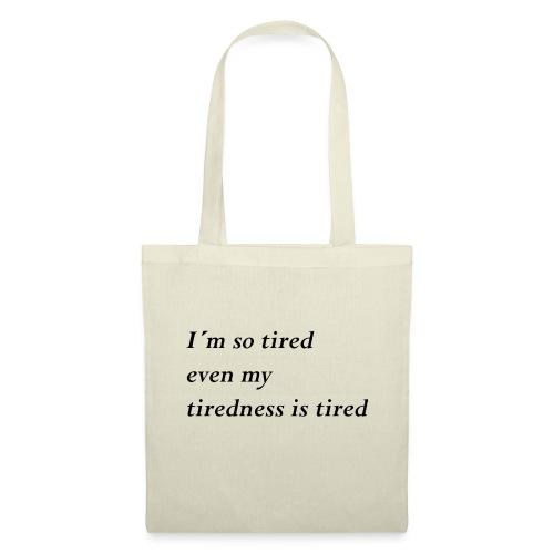 Tired - Stoffbeutel