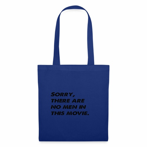 Sorry, there are no men in this movie. - Tote Bag