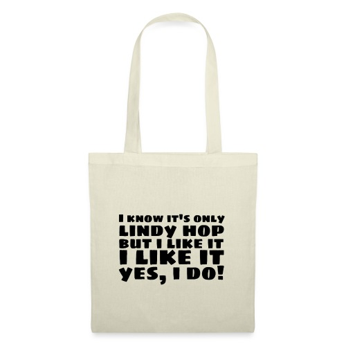 I Know It's Only Lindy Hop - Tote Bag