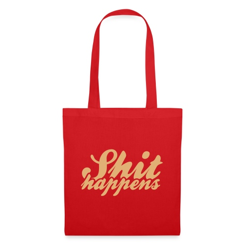 Shit Happens and Politics - Tote Bag