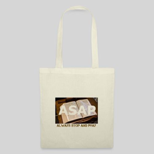 ASAP Always stop and pray auf einer Bibel - Stoffbeutel