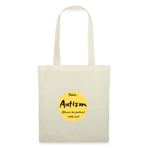 I have autism, please be patient with me! - Tote Bag