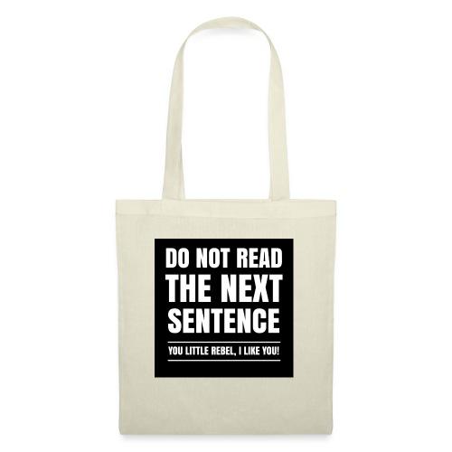 Do Not Read The Next Sentence You Rebel - Tas van stof