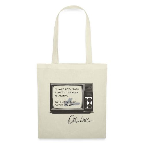 I hate TV citation Orson Welles (quote) - Tote Bag