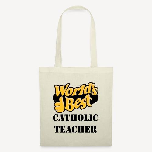 WORLD'S BEST CATHOLIC TEACHER - Tote Bag