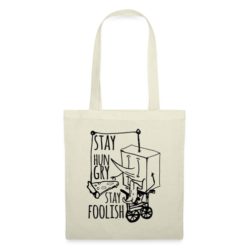 stay hungry stay foolish - Tote Bag