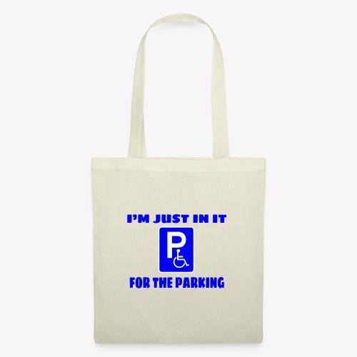 Ik zit in mijn rolstoel voor goede parkeer plekken - Tas van stof