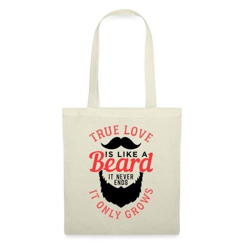 True Love Is Like A Beard - Stoffbeutel