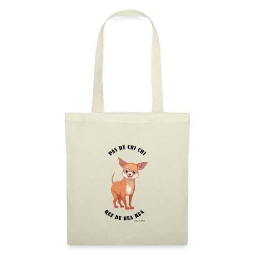 Pas de chi chi que du hua hua - Ozalee Style - Tote Bag