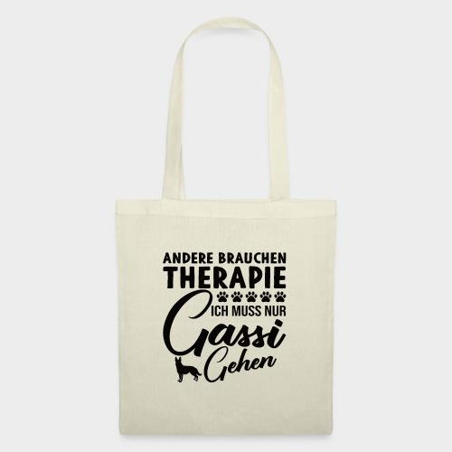 Andere brauchen Therapie Ich muss nur Gassi gehen - Stoffbeutel