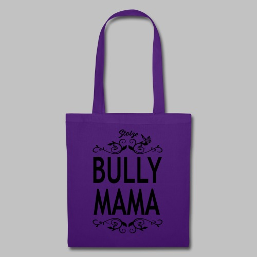 STOLZE BULLY MAMA - Black Edition - Stoffbeutel