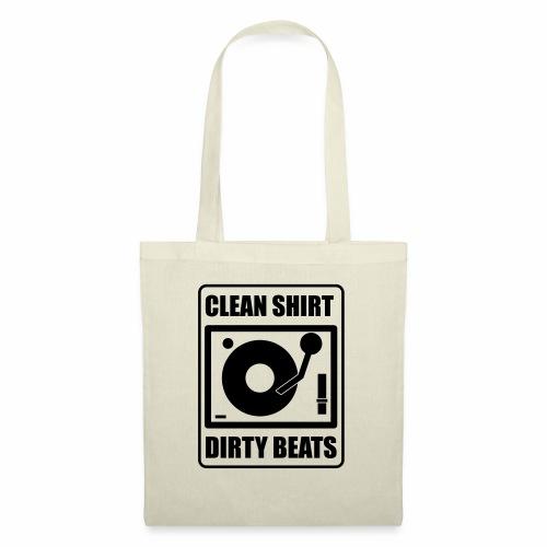 Clean Shirt Dirty Beats - Tas van stof