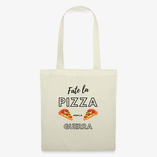 Fate la pizza, non la guerra! - Tote Bag