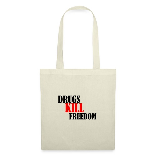 Drugs KILL FREEDOM! - Torba materiałowa