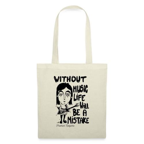 without music life will be a mistake - Tote Bag