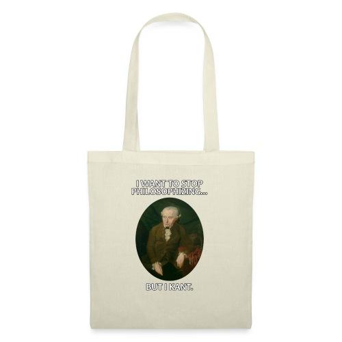 Kant stop philosophizing - Stoffbeutel