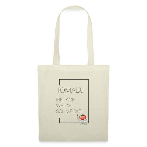 TomaBu Einfach weil´s schmeckt! - Stoffbeutel