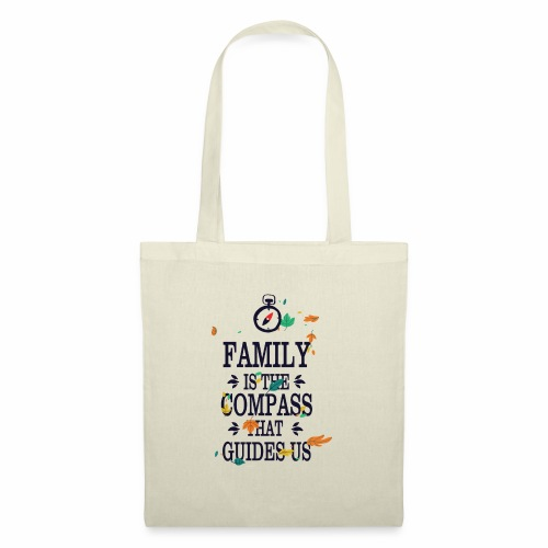 Family is the Compass that Guides US - Tote Bag