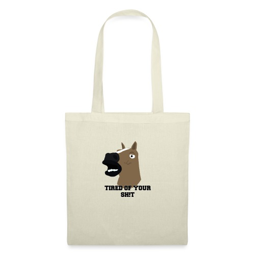 TIRED OF YOUR SH!T - Tote Bag
